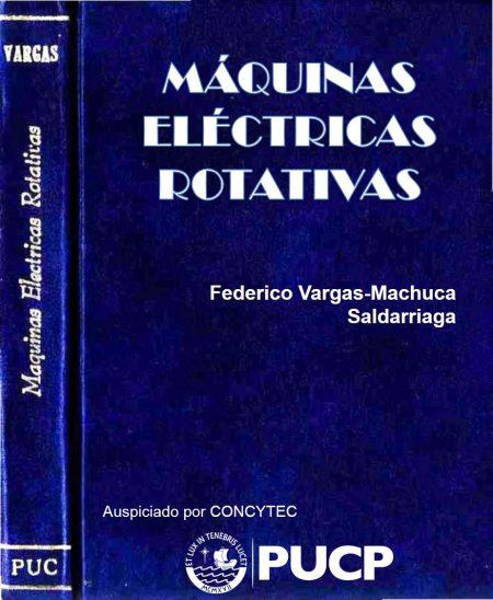 Máquinas eléctricas rotativas – Federico Vargas-Machuca Saldarriaga