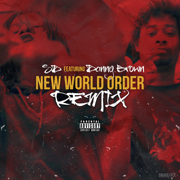 SD - New World Order (Remix) [feat. Danny Brown] - Single  Cover