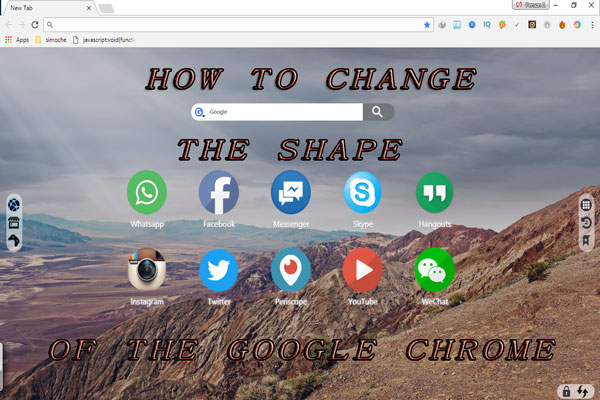 how to Change the shape of the google chrome The easy way