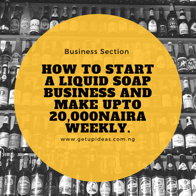 How To Start A Liquid Wash Business and Make Over 20,000naira Weekly.