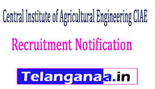 Central Institute of Agricultural Engineering CIAE Recruitment Notification 2017