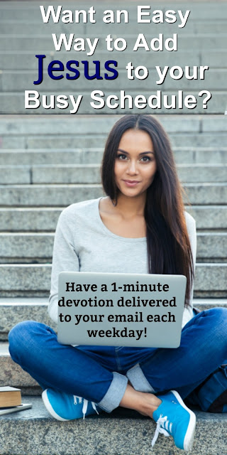 Young women: Do You want and need some encouragement from God's Word? Check out this great way to get a 1-minute devotion delivered to your email each weekday.
