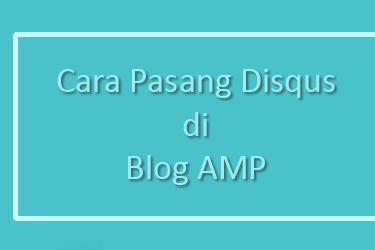 Cara Pasang Komentar Disqus di Blog AMP