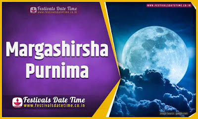 2019 Margashirsha Purnima Date and Time, 2019 Margashirsha Purnima Festival Schedule and Calendar