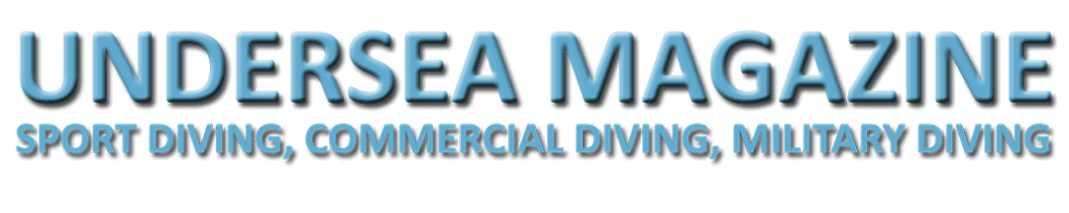 UNDERSEA MAGAZINE | SUBACQUEA | OTS | SCUBA | COMMERCIAL DIVING