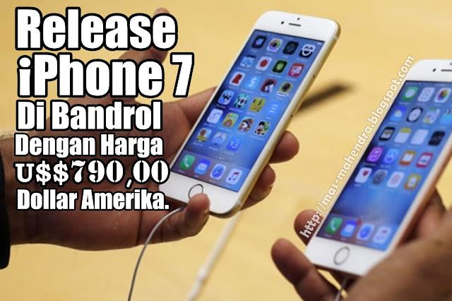 Release Iphone 7 Dibandrod Dengan Harga $769.00 Amerika