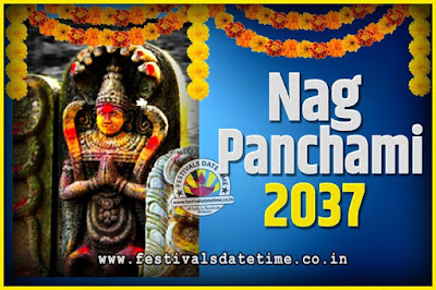 2037 Nag Panchami Pooja Date and Time, 2037 Nag Panchami Calendar