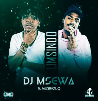 Dj Msewa Ft Musiholiq - Umsindo Download Mp3