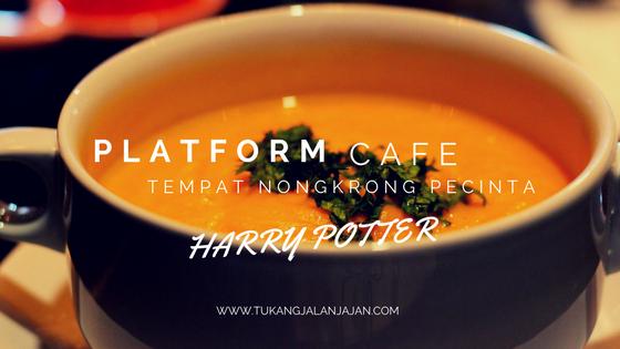 Platform Cafe, Tempat Nongkrong Pecinta Harry Potter