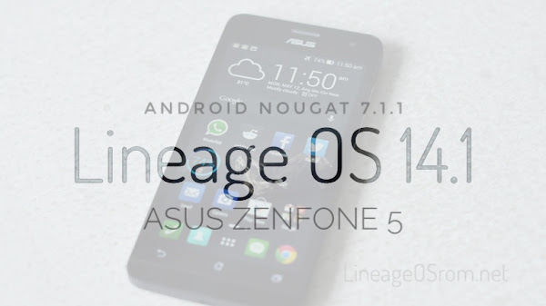 Download Lineage OS ROM Zenfone 5 Nougat 7.1.1