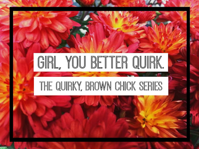 Quirky, Brown Chick: Martha Ngatchu