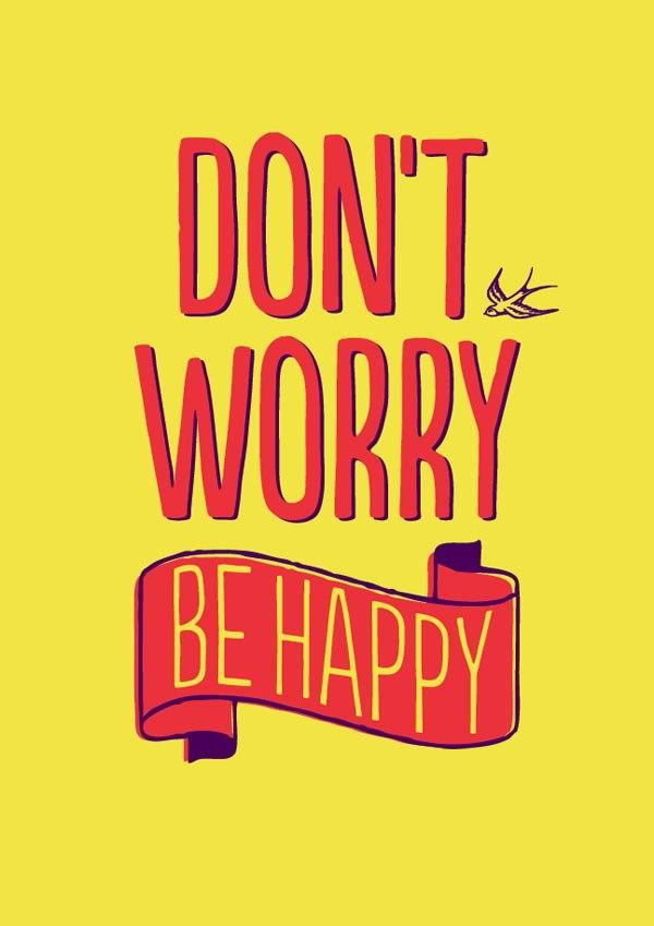 dont worry be happy quotes - photo #13