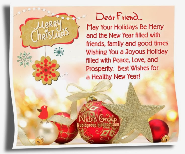 Dear Friend.. may your holidays be Merry and the New Year ...