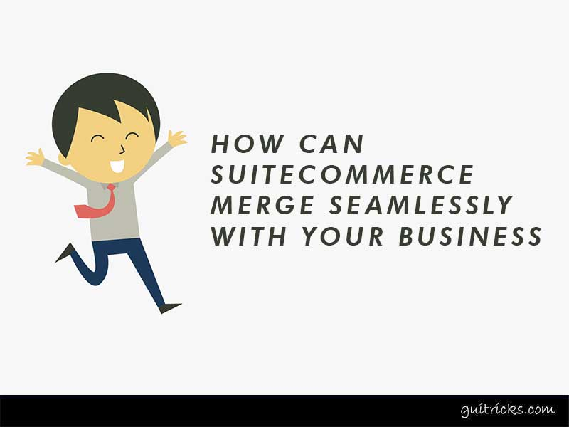 SuiteCommerce Merge With Business