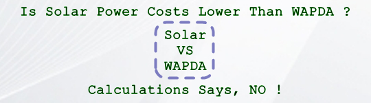 Hybrid Solar System vs WAPDA Electricity Bill cost increase or Decrease