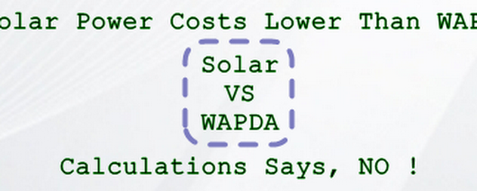 Is Solar Power Costs lower than WAPDA or Main ? Calculation says No