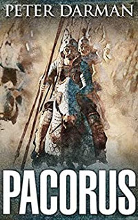 Pacorus (Parthian Chronicles Book 14) by Peter Darman