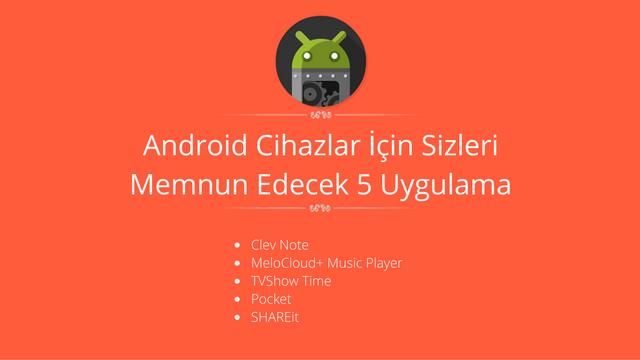 Android Cihazlar İçin Sizleri Memnun Edecek 10 Uygulama