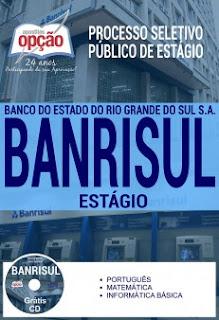 http://www.apostilasopcao.com.br/apostilas/2388/4875/processo-seletivo-publico-de-estagio-banrisul-2017/estagio.php?afiliado=13730