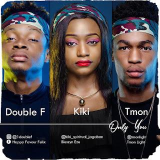 NEW MUSIC: Only You - Double F , Kiki & Tmon