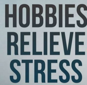 Hobbies Relieve Stress