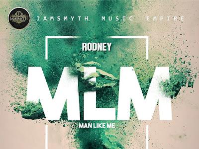 [AUDIO+VIDEO]: Rodney - Man Like Me | @Rodney_bs