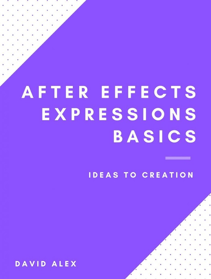 After-Effects-Expressions-Basics By David Alex - E-Book - Guide