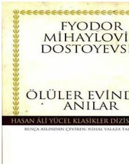 Fyodor Mihayloviç Dostoyevski - Ölü Evinden Anılar
