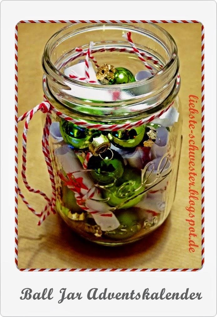 http://liebste-schwester.blogspot.de/2014/11/ball-jar-adventskalender.html