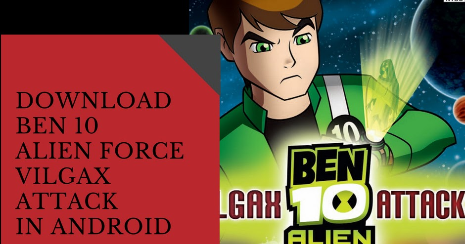 Download Ben 10 Alien Force Vilgax Attacks for Android
