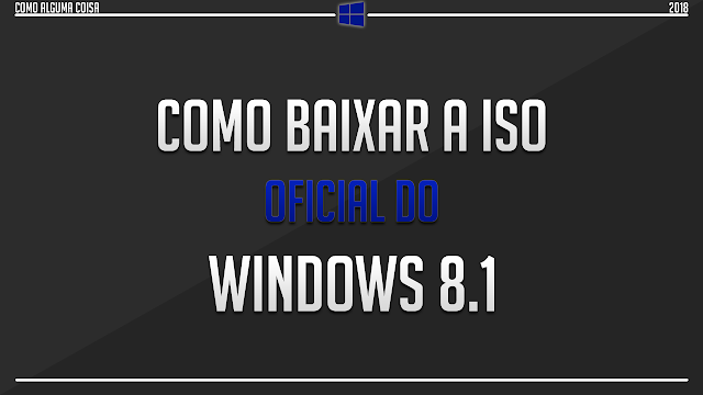 Como baixar a ISO oficial do Windows 8.1