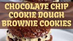 CHOCOLATE CHIP COOKIE DOUGH BROWNIE COOKIES