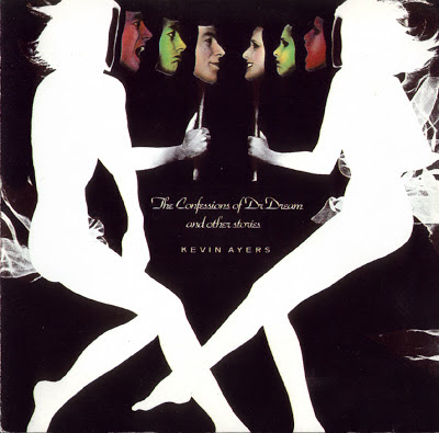 Kevin Ayers -  The Confessions Of Dr. Dream (1974
