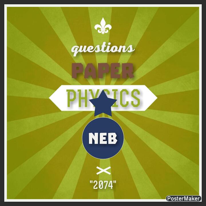 Hseb (NEB) physics questions paper grade Xi 2074