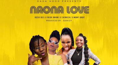 Rosa Ree X Frida Amani X Chemical X Mamy Baby (Dada Hood) ft S2kizzy – Naona Love