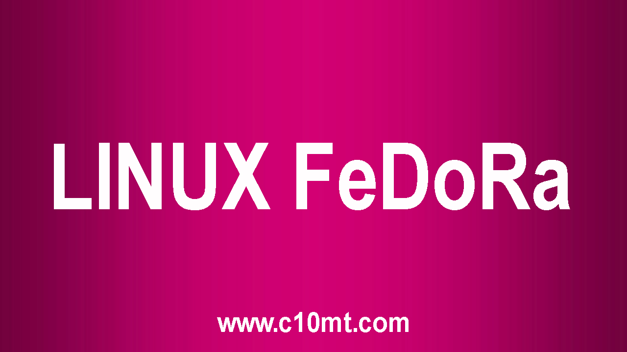 Linux [ Fedora ]