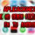 Estas 5 Aplicaciones No Deben De Faltar En Tu Android!