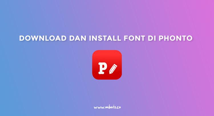 Cara Download dan Install Font di Phonto IOS/Android