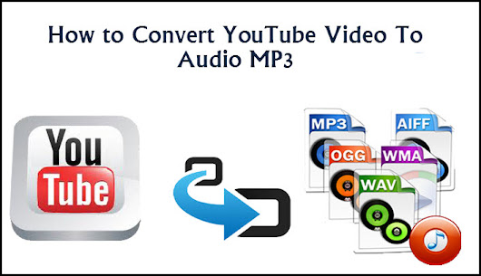 How to Convert YouTube Video To Audio MP3