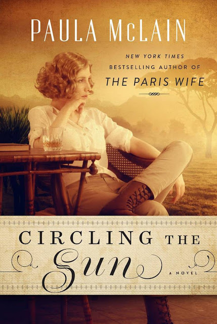 Circling the Sun Paula McLain Book Review