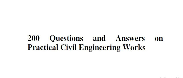 200 Questions and Answers on Practical Civil Engineering Works