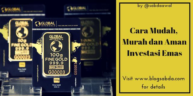 Cara Mudah Murah Dan Aman Investasi Emas