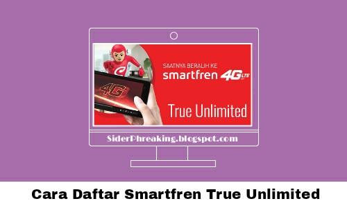 Cara Daftar Smartfren True Unlimited
