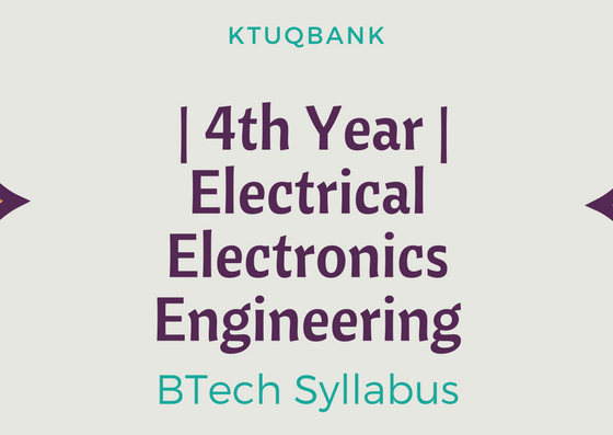BTech Syllabus | 4th Year (S7 & S8) | Electrical Electronics Engineering | 2015 Batch