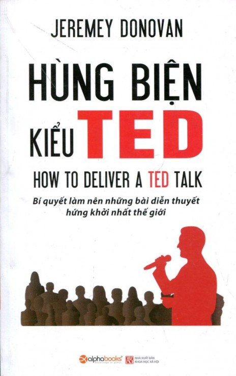 Hùng biện kiểu Ted - How to deliver a TED talk