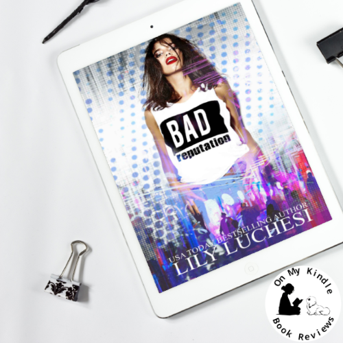 Book review of BAD REPUTATION by Lily Luchesi!