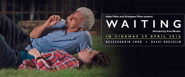 Complete cast and crew of Waiting (2016) bollywood hindi movie wiki, poster, Trailer, music list - Naseeruddin Shah and Kalki Koechlin, Movie release date April 29, 2016