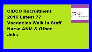 CIDCO Recruitment 2016 Latest 77 Vacancies Walk In Staff Nurse ANM & Other Jobs