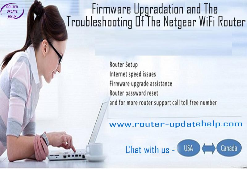 Firmware Upgradation and The Troubleshooting Of The Netgear