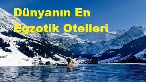 Dünyanın En Egzotik Otelleri